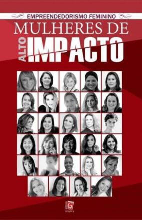 Empreendedorismo Feminino – Mulheres de Alto Impacto! – vários autores
