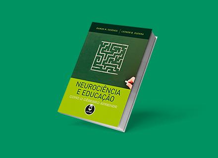 Neurociência e Educação – Como o cérebro aprende (autor: Ramon M. Cosenza)