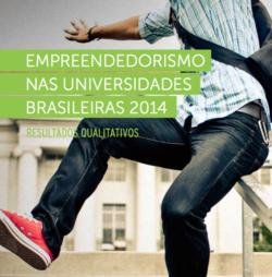 Empreendedorismo nas Universidades Brasileiras 2014 – Resultados Qualitativos