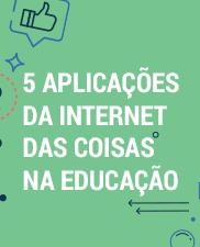 O que a Internet das Coisas pode trazer para suas aulas?