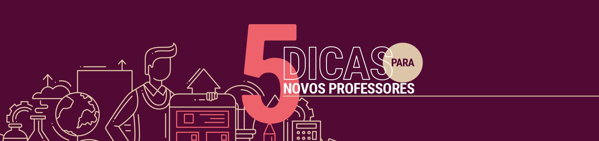 5  dicas para novos professores