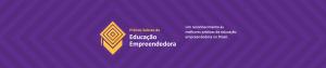 Prêmio Sebrae de Educação Empreendedora: ferramenta de educação e reconhecimento de boas práticas em todo o Brasil