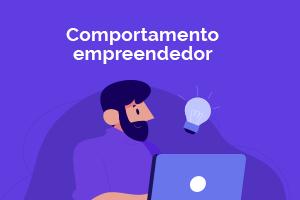 Guia para conhecer as caracteristicas e competências essenciais do empreendedorismo