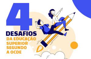 4 desafios da Educação Superior segundo a OCDE