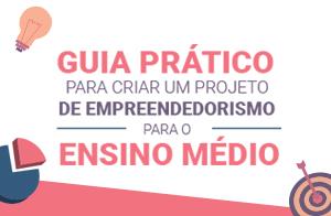 Projeto de empreendedorismo para o Ensino Médio