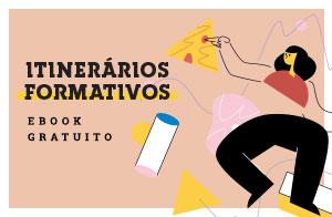 Itinerários formativos: entenda o que são e como impactam os curriculos