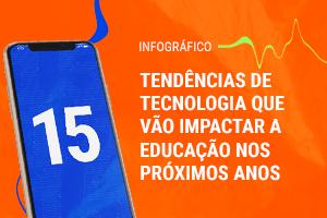 15 tendências de tecnologia para a educação