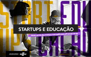 o que são as startups e o que a gestão escolar pode aprender com elas
