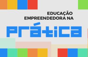 Educação Empreendedora na prática