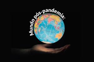Mundo pós-pandemia: caminhos possíveis para a educação
