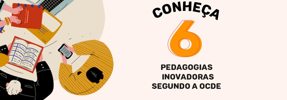 6 pedagogias inovadoras segundo a OCDE