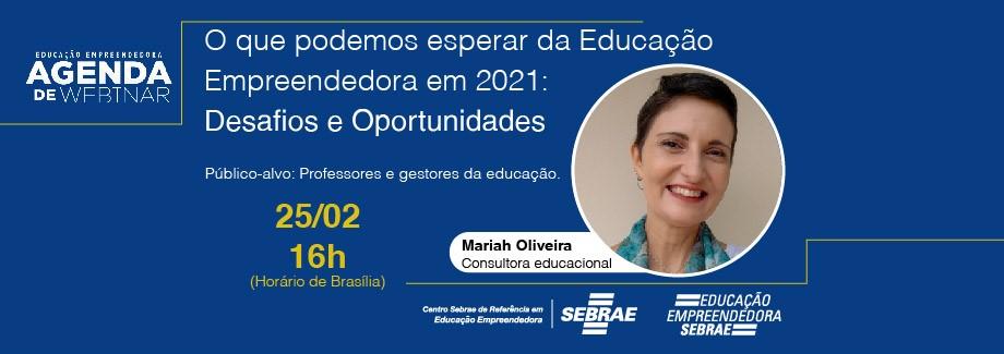 Webinar - O que podemos esperar da Educação Empreendedora em 2021: Desafios e Oportunidades